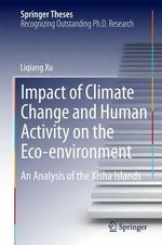 Impact of Climate Change and Human Activity on the Eco-Environment : An Analysis of the  Xisha Islands - Liqiang Xu