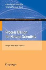 Process Design for Natural Scientists : An Agile Model-Driven Approach