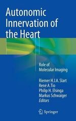 Autonomic Innervation of the Heart : Role of Molecular Imaging