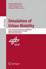 Simulation of Urban Mobility : First International Conference, Sumo 2013, Berlin, Germany, May 15-17, 2013, Revised Selected Papers