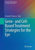 Gene- and Cell-Based Treatment Strategies for the Eye : Essentials in Ophthalmology