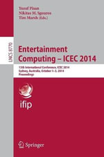 Entertainment Computing - Icec 2014 : 13th International Conference, Icec 2014, Sydney, Australia, October 1-3, 2014, Proceedings