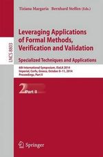 Leveraging Applications of Formal Methods, Verification and Validation. Specialized Techniques and Applications : 6th International Symposium, Isola 2014, Imperial, Corfu, Greece, October 8-11, 2014, Proceedings, Part II