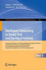 Intelligent Computing in Smart Grid and Electrical Vehicles : International Conference on Life System Modeling and Simulation, Lsms 2014 and International Conference on Intelligent Computing for Sustainable Energy and Environment, Icsee 2014, Shanghai, China, September 2014, Proceedings, Part III