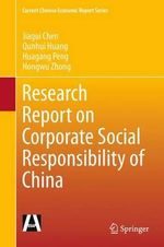 Research Report on Corporate Social Responsibility of China : Current Chinese Economic Report Series - Jiagui Chen