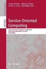 Service-Oriented Computing : 12th International Conference, ICSOC 2014, Paris, France, November 3-6, 2014, Proceedings