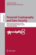 Financial Cryptography and Data Security : 18th International Conference, FC 2014, Christ Church, Barbados, March 3-7, 2014, Revised Selected Papers