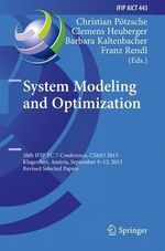 System Modeling and Optimization : 26th IFIP TC 7 Conference, CSMO 2013, Klagenfurt, Austria, September 9-13, 2013, Revised Selected Papers