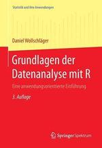 Grundlagen Der Datenanalyse Mit R : Eine Anwendungsorientierte Einfuhrung - Daniel Wollschlager