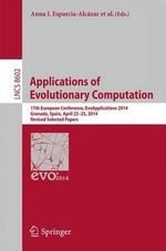 Applications of Evolutionary Computing : 17th European Conference, Evoapplications 2014, Granada, Spain, April 23-25, 2014, Revised Selected Papers