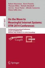 On the Move to Meaningful Internet Systems: Otm 2014 Conferences : Confederated International Conferences: Coopis and Odbase 2014, Amantea, Italy, October 27-31, 2014. Proceedings
