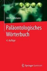 Palaontologisches Worterbuch - Ulrich Lehmann