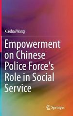 The Empowerment on Chinese Police Force's Role in Social Service - Wang Xiaohai