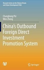 China's Outbound Foreign Direct Investment Promotion System : Research Series on the Chinese Dream and China's Development Path - Changhong Pei