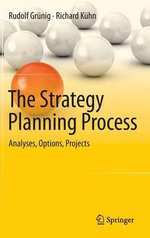 The Strategy Planning Process : Analyses, Options, Projects - Rudolf Grunig