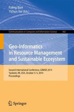 Geo-Informatics in Resource Management and Sustainable Ecosystem : International Conference, GRMSE 2014, Ypsilanti, USA, October 3-5, 2014, Proceedings