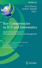Key Competencies in ICT and Informatics: Implications and Issues for Educational Professionals and Management : IFIP WG 3.4/3.7 International Conferences, KCICTP and ITEM 2014, Potsdam, Germany, July 1-4, 2014, Revised Selected Papers