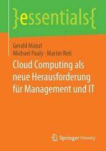 Cloud Computing ALS Neue Herausforderung Fur Management Und It : Essentials - Gerald Munzl