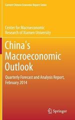 China's Macroeconomic Outlook : Quarterly Forecast and Analysis Report, February 2014 - Cmr of Xiamen University
