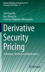 Derivative Security Pricing : Techniques, Methods and Applications - Carl Chiarella