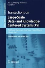 Transactions on Large-Scale Data- and Knowledge-Centered Systems XVI : Selected Papers from ACOMP 2013