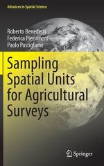 Sampling Spatial Units for Agricultural Surveys : Advances in Spatial Science - Roberto Benedetti