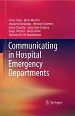 Communicating in Hospital Emergency Departments - Diana Slade