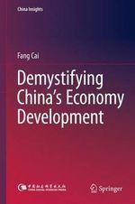 Demystifying China's Economy Development : China Insights - Fang Cai