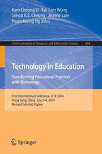 Technology in Education : International Conference, ICTE 2014, Hong Kong, July 2-4, 2014. Revised Selected Papers