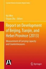 Report on Development of Beijing, Tianjin, and Hebei Province 2013 : Measurement of Carrying Capacity and Countermeasures