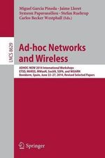 Ad-Hoc Networks and Wireless : Adhoc-Now 2014 International Workshops, ETSD, MARSS, MWAON, SECAN, SSPA, and Wisarn, Benidorm, Spain, June 22-27, 2014, Revised Selected Papers
