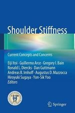 Shoulder Stiffness : Current Concepts and Concerns