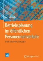 Betriebsplanung Im Offentlichen Personennahverkehr : Ziele, Methoden, Konzepte - Lars Schnieder