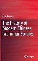The History of Modern Chinese Grammar Studies - Peter Peverelli
