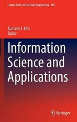 Information Science and Applications : Lecture Notes in Electrical Engineering