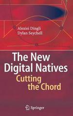 The New Digital Natives : Cutting the Chord - Alexei Dingli