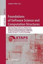 Foundations of Software Science and Computation Structures : 18th International Conference, FOSSACS 2015, Held as Part of the European Joint Conferences on Theory and Practice of Software, ETAPS 2015, London, UK, April 11-18, 2015, Proceedings