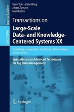 Transactions on Large-Scale Data- and Knowledge-Centered Systems XX : Special Issue on Advanced Techniques for Big Data Management