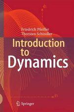 Introduction to Dynamics - Friedrich Pfeiffer