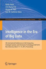Intelligence in the Era of Big Data : 4th International Conference on Soft Computing, Intelligent Systems, and Information Technology, Icsiit 2015, Bali, Indonesia, March 11-14, 2015. Proceedings