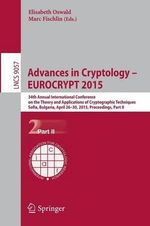 Advances in Cryptology - EUROCRYPT 2015: Part II : 34th Annual International Conference on the Theory and Applications of Cryptographic Techniques, Sofia, Bulgaria, April 26-30, 2015, Proceedings