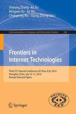 Frontiers in Internet Technologies : Third CCF Internet Conference of China, ICOC 2014, Shanghai, China, July 10, 2014, Revised Selected Papers