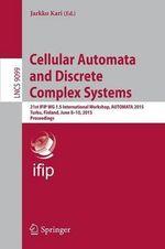 Cellular Automata and Discrete Complex Systems : 21st International Workshop, Automata 2015, Turku, Finland, June 8-10, 2015. Proceedings