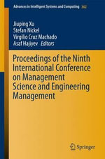 Proceedings of the Ninth International Conference on Management Science and Engineering Management : Advances in Intelligent Systems and Computing