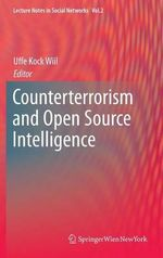 Counterterrorism and Open Source Intelligence : Lecture Notes in Social Networks