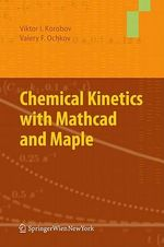 Chemical Kinetics with Mathcad and Maple - Korobov Viktor Ivanovich