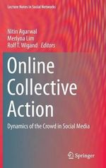 Online Collective Action : Dynamics of the Crowd in Social Media