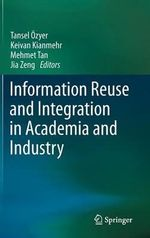 Information Reuse and Integration in Academia and Industry
