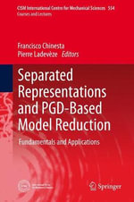 Separated Representations and PGD-Based Model Reduction : Fundamentals and Applications