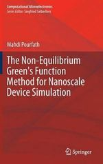 The Non-Equilibrium Green's Function Method for Nanoscale Device Simulation - Mahdi Pourfath